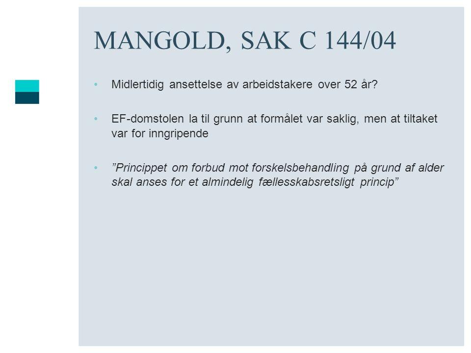 MANGOLD, SAK C 144/04 Midlertidig ansettelse av arbeidstakere over 52 år