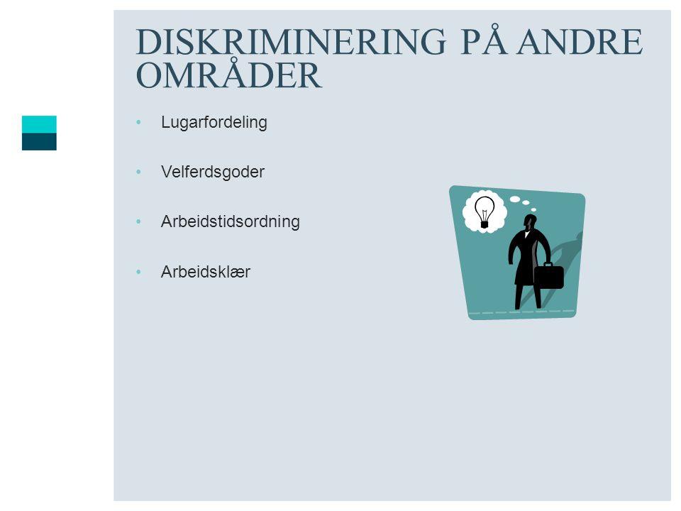 DISKRIMINERING PÅ ANDRE OMRÅDER