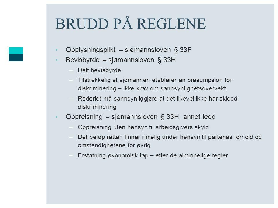 BRUDD PÅ REGLENE Opplysningsplikt – sjømannsloven § 33F