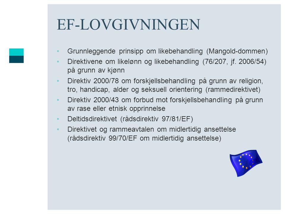 EF-LOVGIVNINGEN Grunnleggende prinsipp om likebehandling (Mangold-dommen)