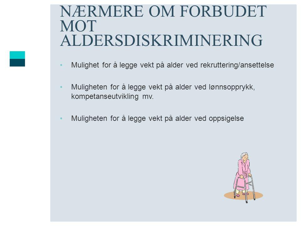 NÆRMERE OM FORBUDET MOT ALDERSDISKRIMINERING