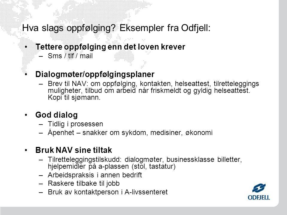 Hva slags oppfølging Eksempler fra Odfjell:
