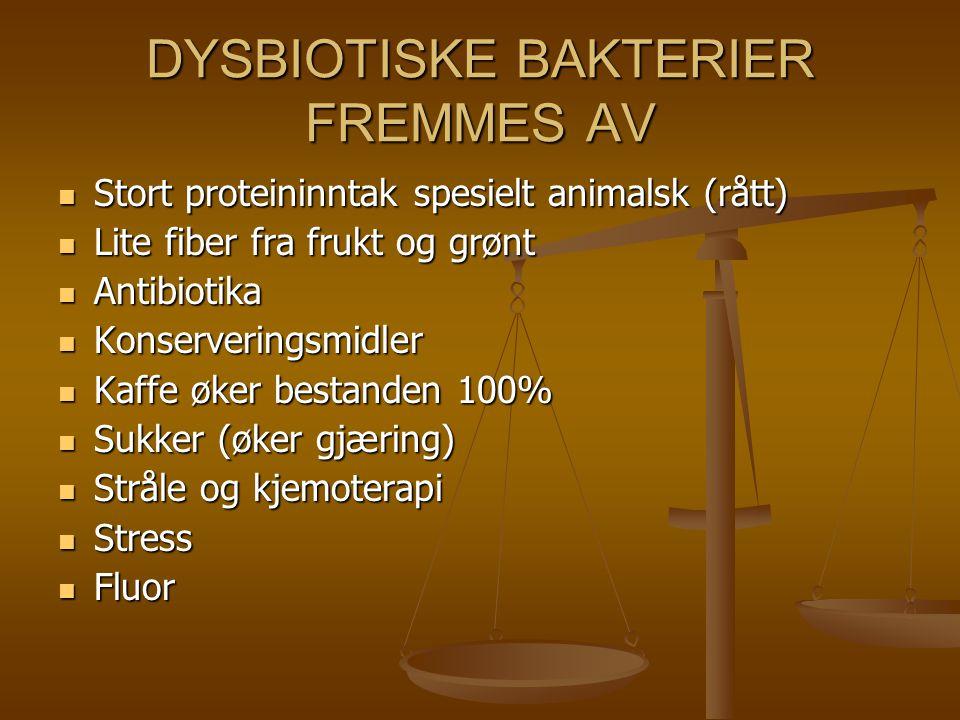 DYSBIOTISKE BAKTERIER FREMMES AV