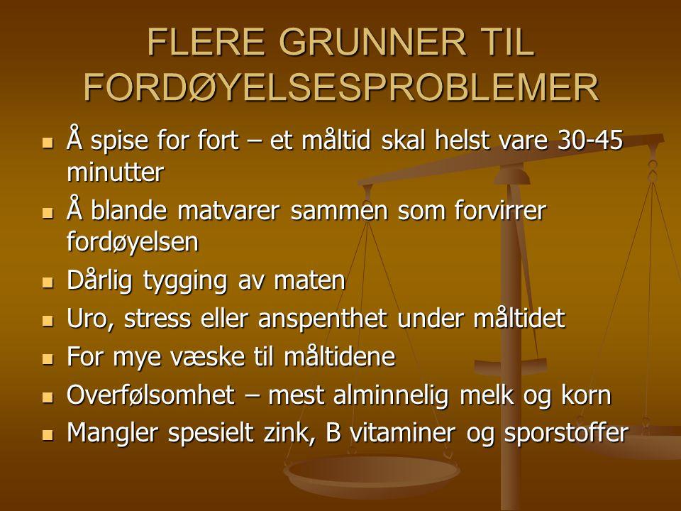 FLERE GRUNNER TIL FORDØYELSESPROBLEMER