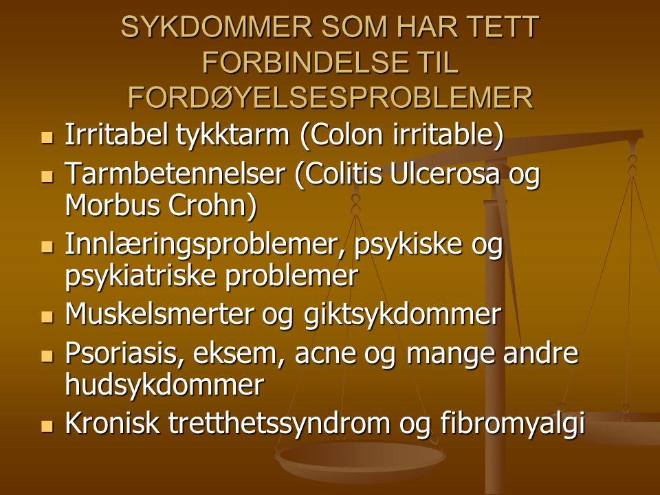 SYKDOMMER SOM HAR TETT FORBINDELSE TIL FORDØYELSESPROBLEMER