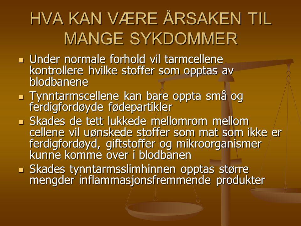 HVA KAN VÆRE ÅRSAKEN TIL MANGE SYKDOMMER