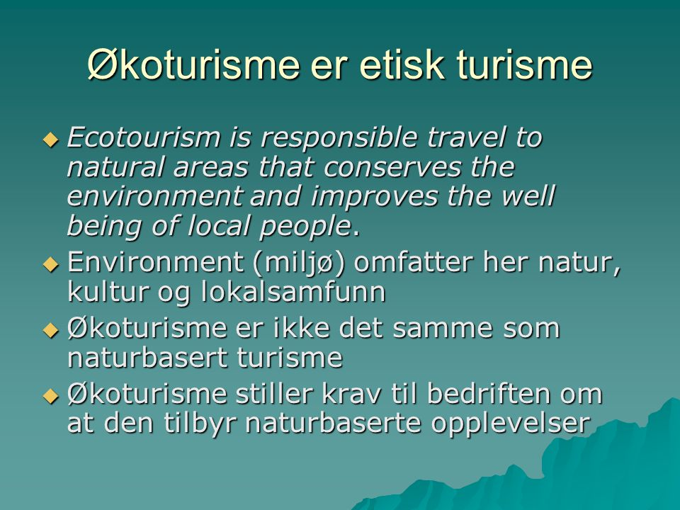 Økoturisme er etisk turisme