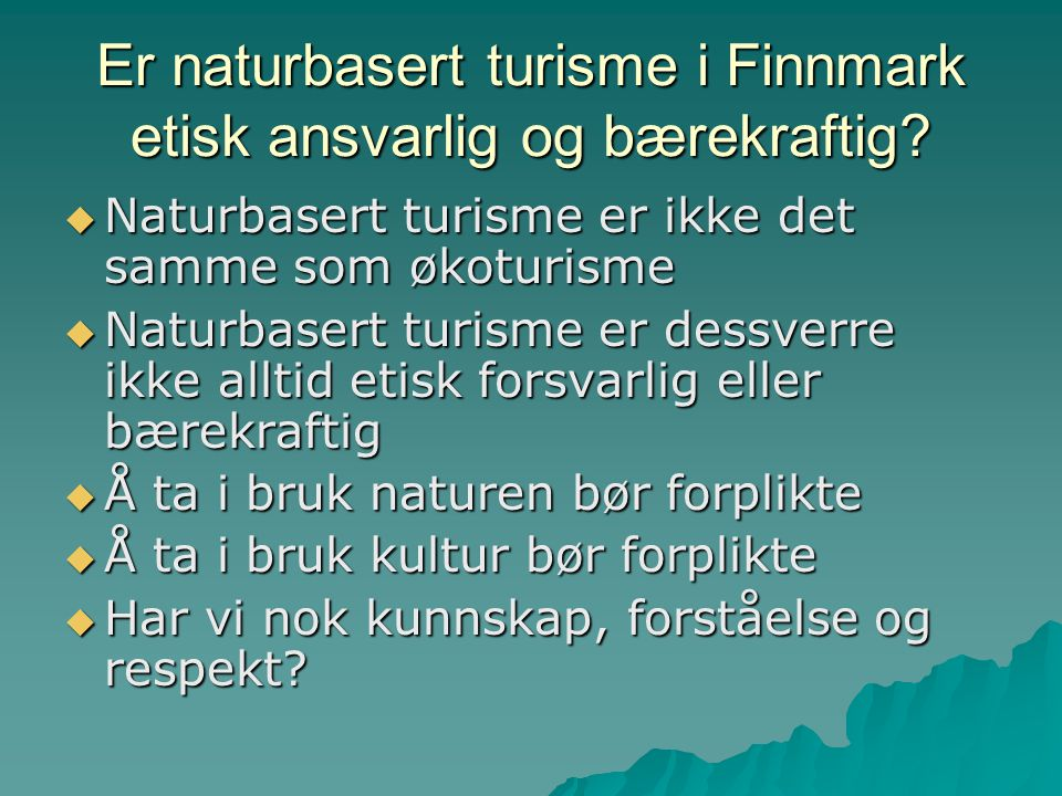 Er naturbasert turisme i Finnmark etisk ansvarlig og bærekraftig