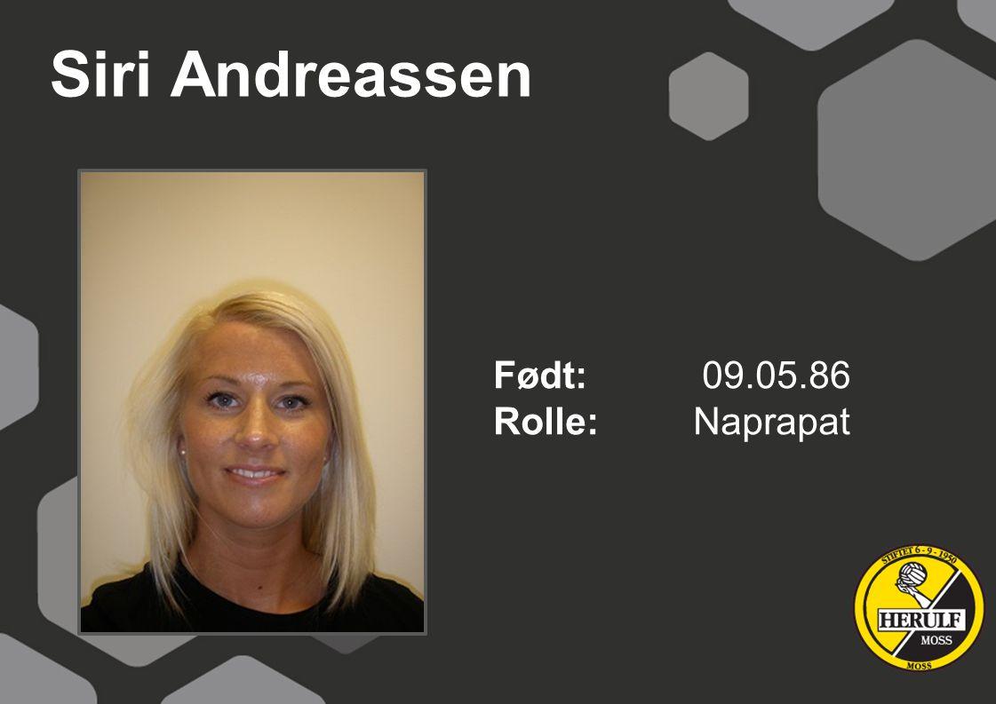 Siri Andreassen Født: 09.05.86 Rolle: Naprapat