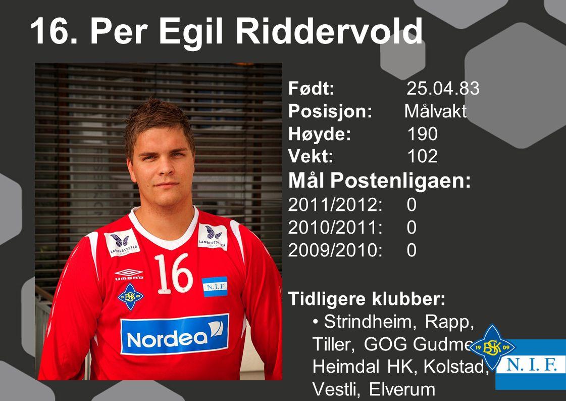 16. Per Egil Riddervold Mål Postenligaen: