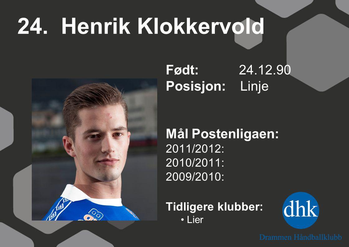 24. Henrik Klokkervold Født: 24.12.90 Posisjon: Linje