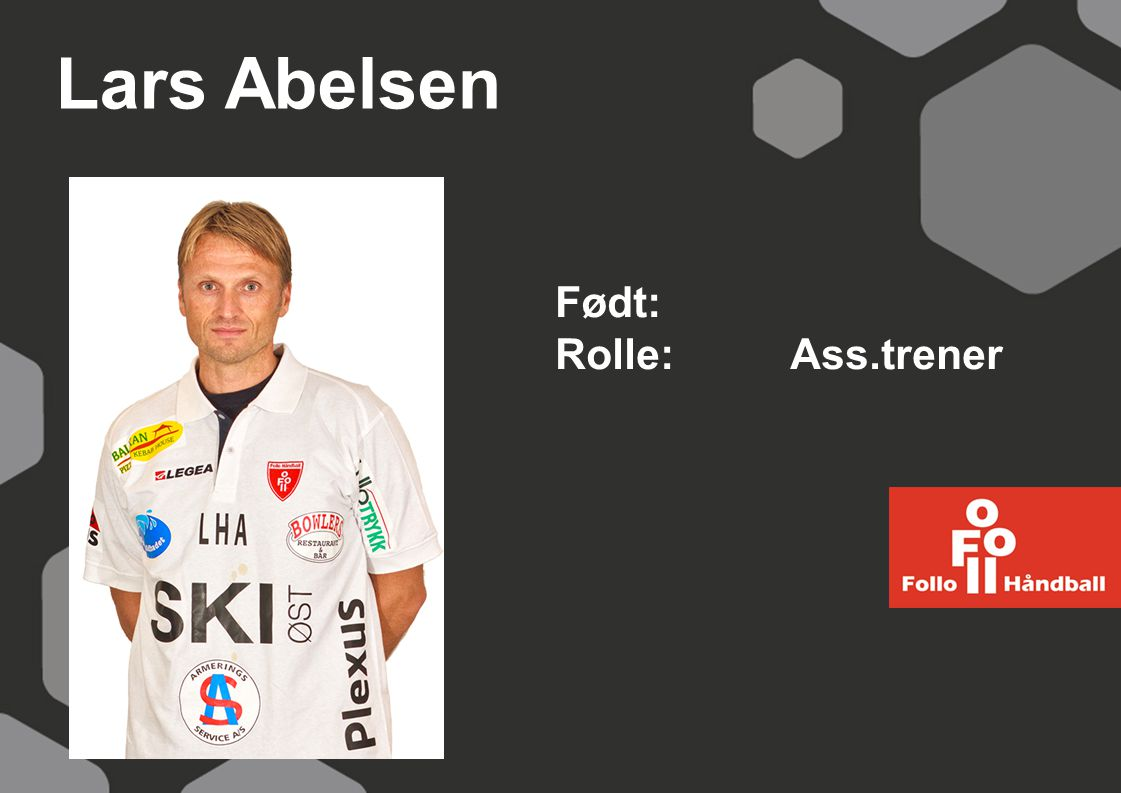 Lars Abelsen Født: Rolle: Ass.trener
