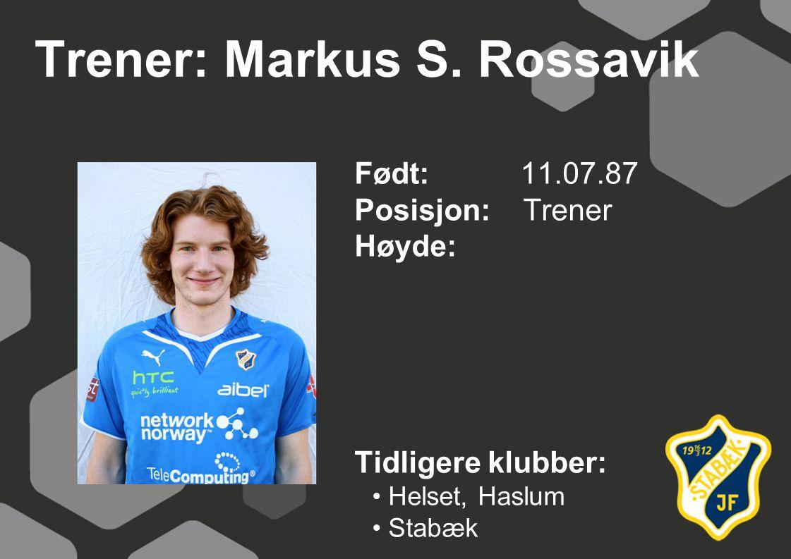 Trener: Markus S. Rossavik