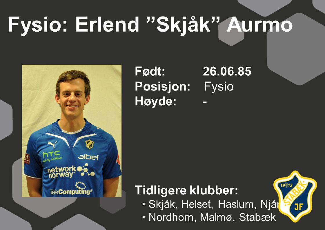 Fysio: Erlend Skjåk Aurmo