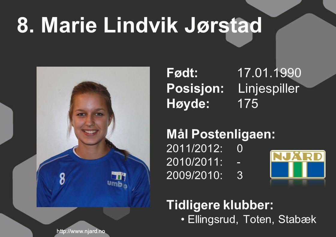 8. Marie Lindvik Jørstad Født: 17.01.1990 Posisjon: Linjespiller