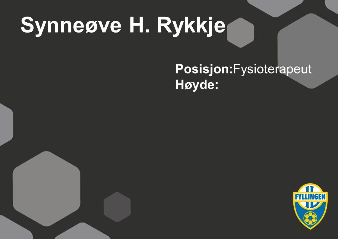 Synneøve H. Rykkje Posisjon: Fysioterapeut Høyde: