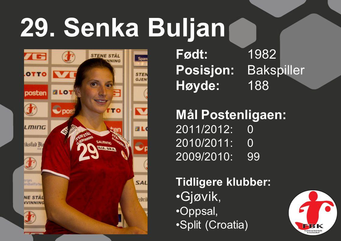 29. Senka Buljan Født: 1982 Posisjon: Bakspiller Høyde: 188