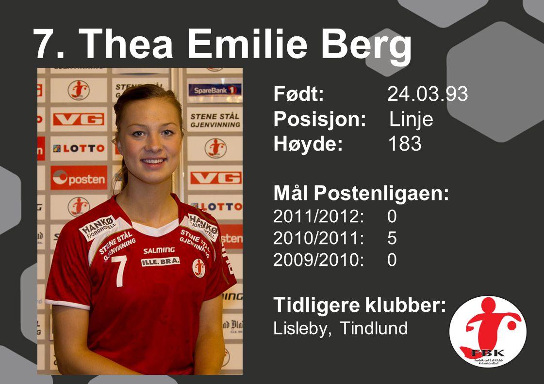 7. Thea Emilie Berg Født: 24.03.93 Posisjon: Linje Høyde: 183