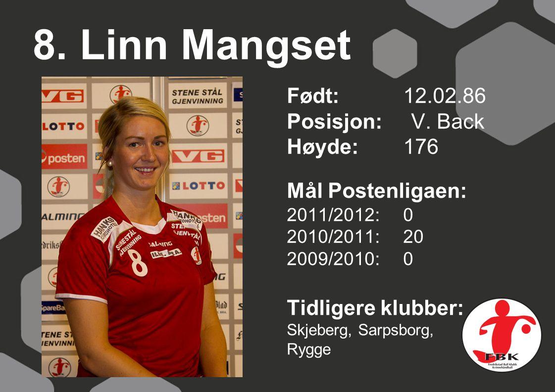 8. Linn Mangset Født: 12.02.86 Posisjon: V. Back Høyde: 176