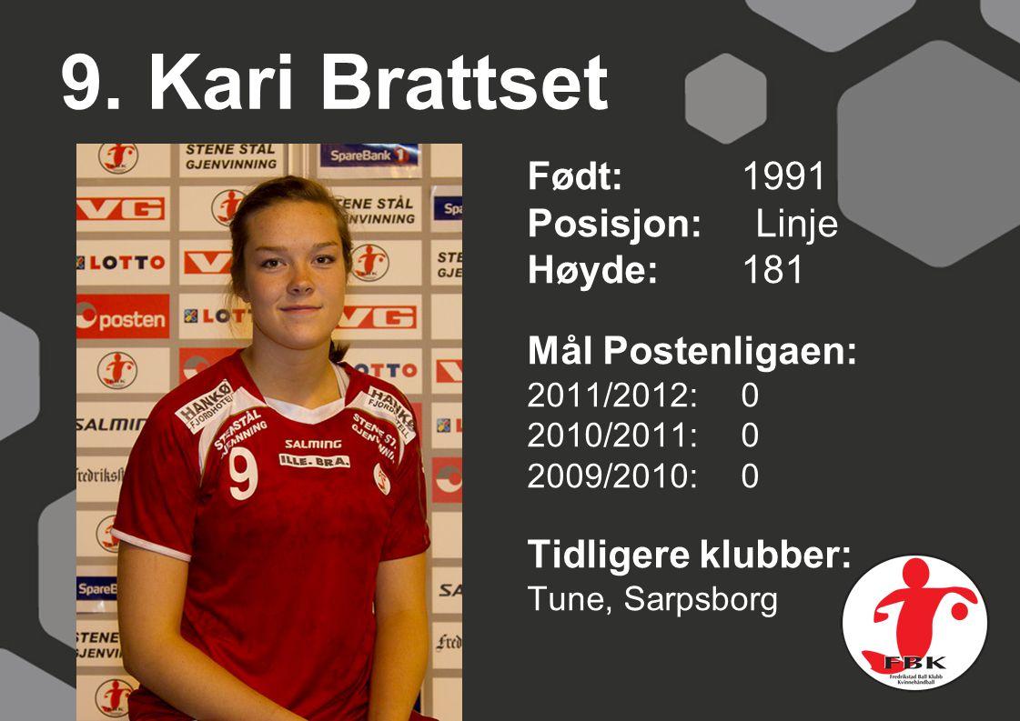 9. Kari Brattset Født: 1991 Posisjon: Linje Høyde: 181