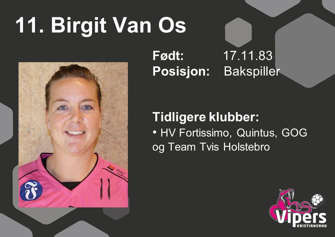 11. Birgit Van Os Født: 17.11.83 Posisjon: Bakspiller