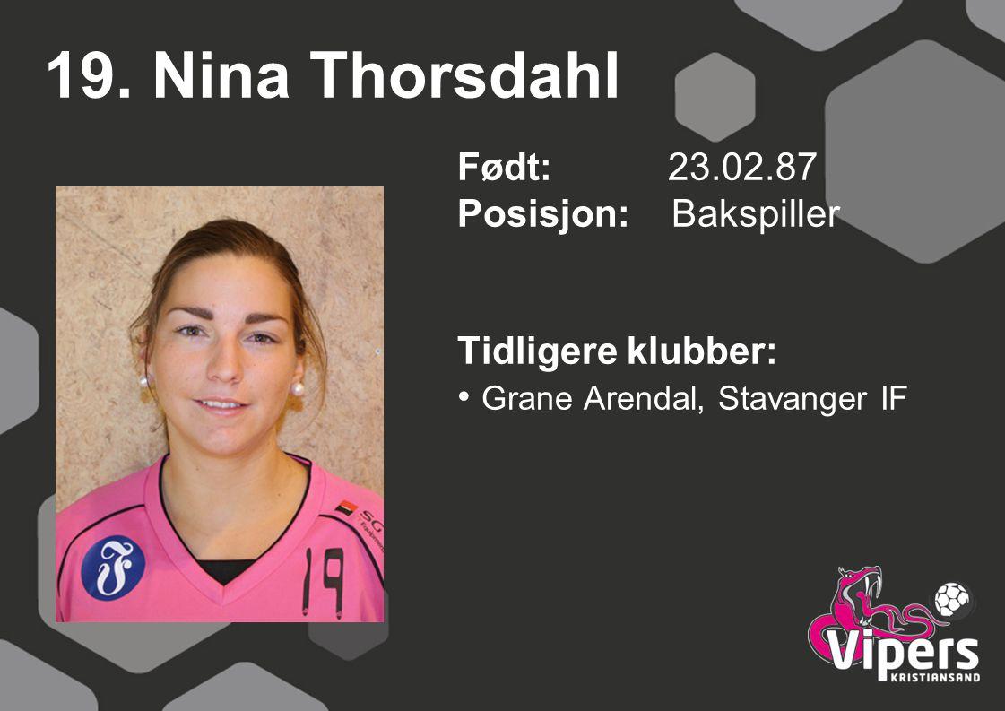 19. Nina Thorsdahl Født: 23.02.87 Posisjon: Bakspiller