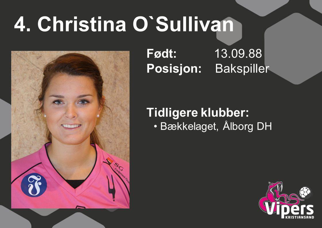 4. Christina O`Sullivan Født: 13.09.88 Posisjon: Bakspiller
