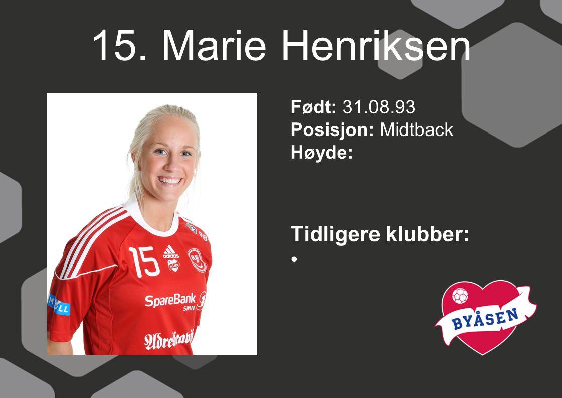 15. Marie Henriksen Tidligere klubber: Født: 31.08.93