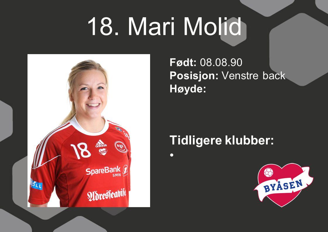 18. Mari Molid Tidligere klubber: Født: 08.08.90