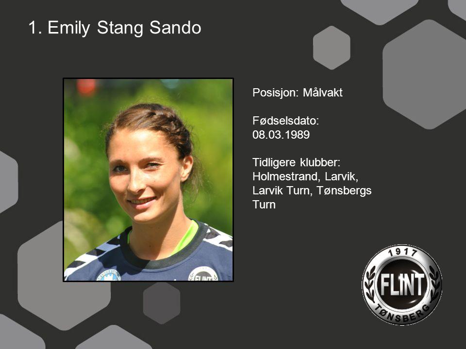 1. Emily Stang Sando Posisjon: Målvakt Fødselsdato: 08.03.1989
