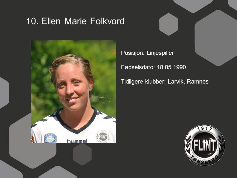 10. Ellen Marie Folkvord Posisjon: Linjespiller