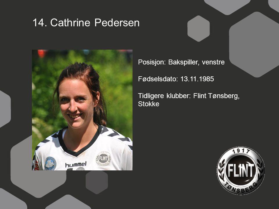 14. Cathrine Pedersen Posisjon: Bakspiller, venstre