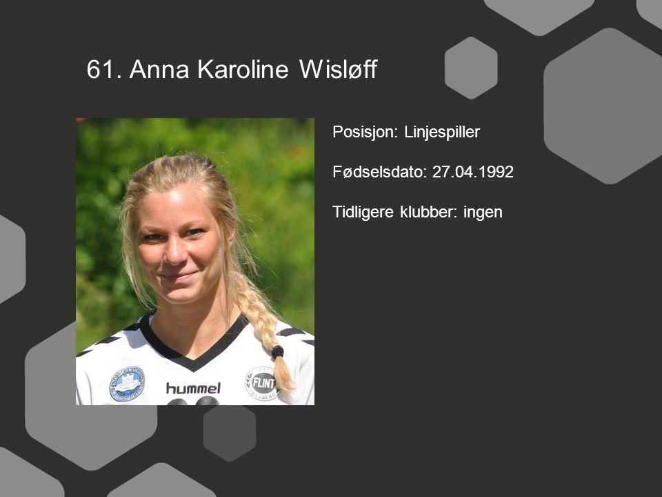61. Anna Karoline Wisløff Posisjon: Linjespiller
