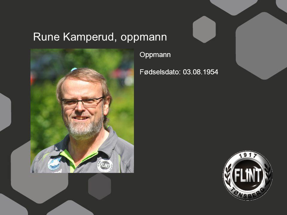 Rune Kamperud, oppmann Oppmann Fødselsdato: 03.08.1954