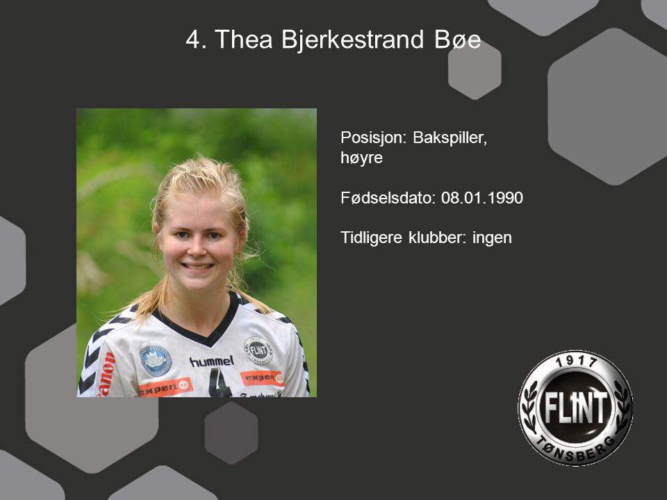 4. Thea Bjerkestrand Bøe Posisjon: Bakspiller, høyre