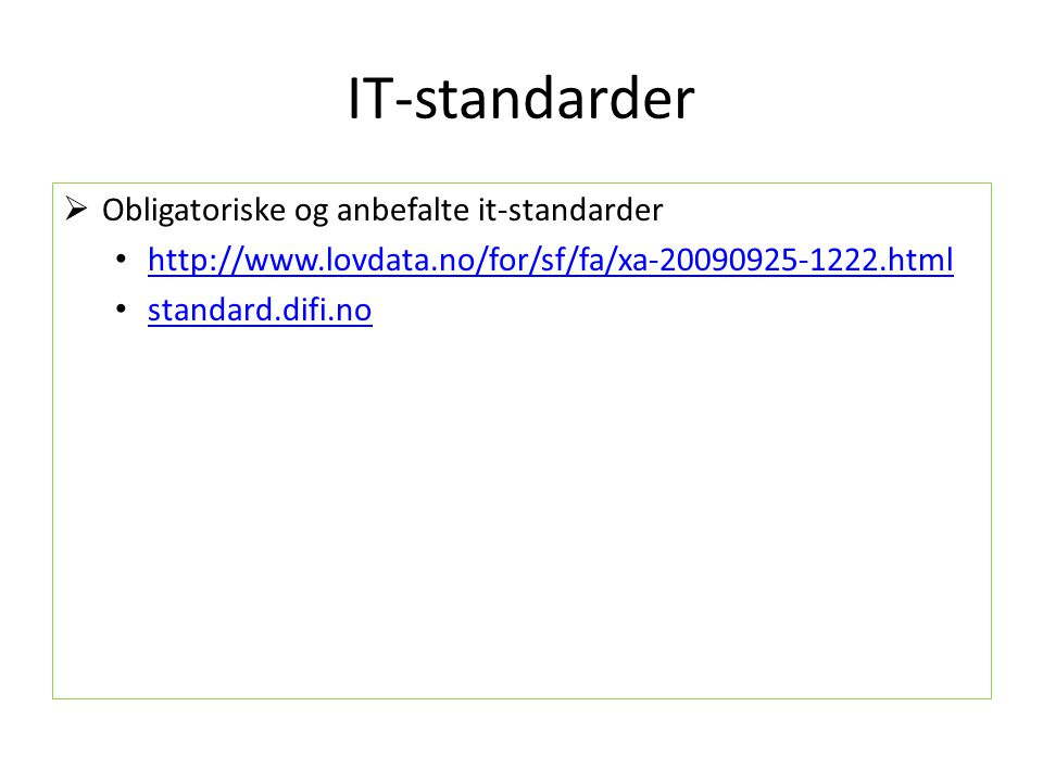 IT-standarder Obligatoriske og anbefalte it-standarder