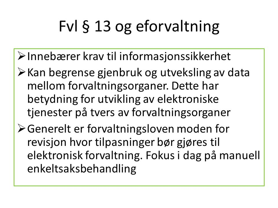 Fvl § 13 og eforvaltning Innebærer krav til informasjonssikkerhet