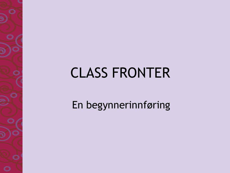 CLASS FRONTER En begynnerinnføring