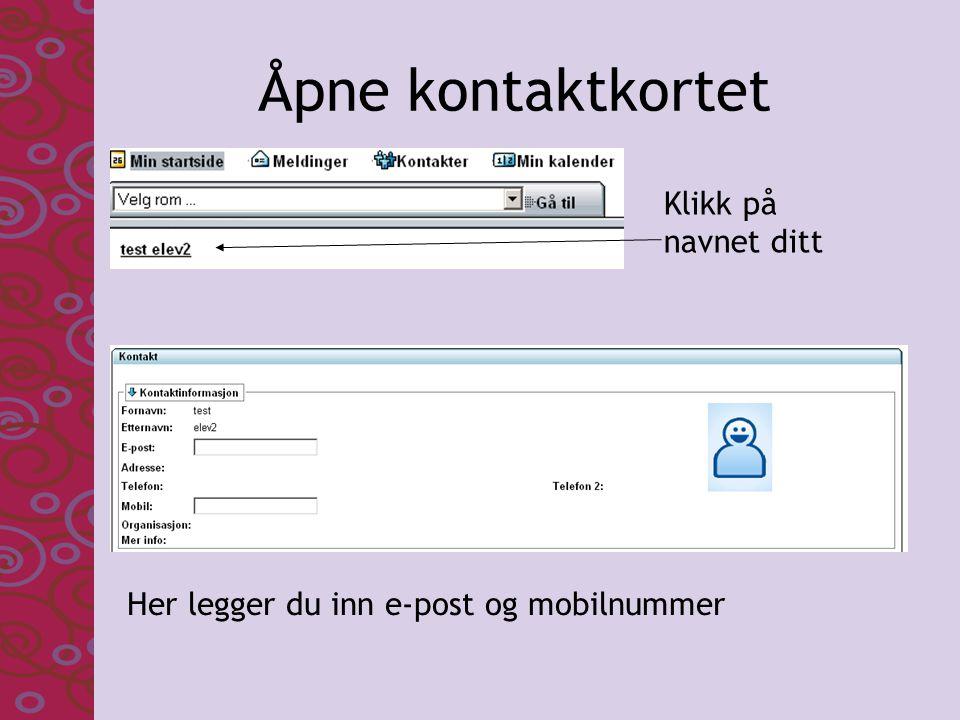 Åpne kontaktkortet Klikk på navnet ditt