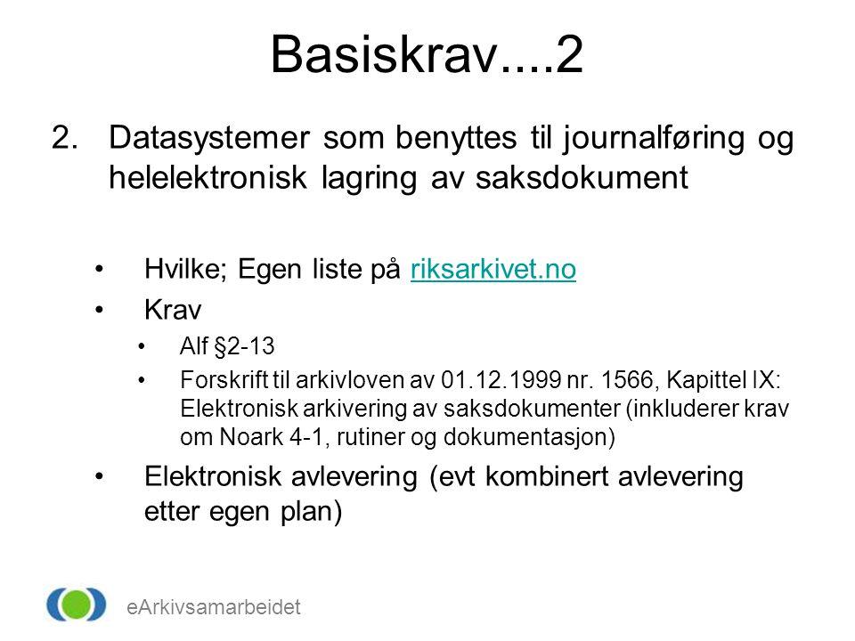 Basiskrav....2 Datasystemer som benyttes til journalføring og helelektronisk lagring av saksdokument.