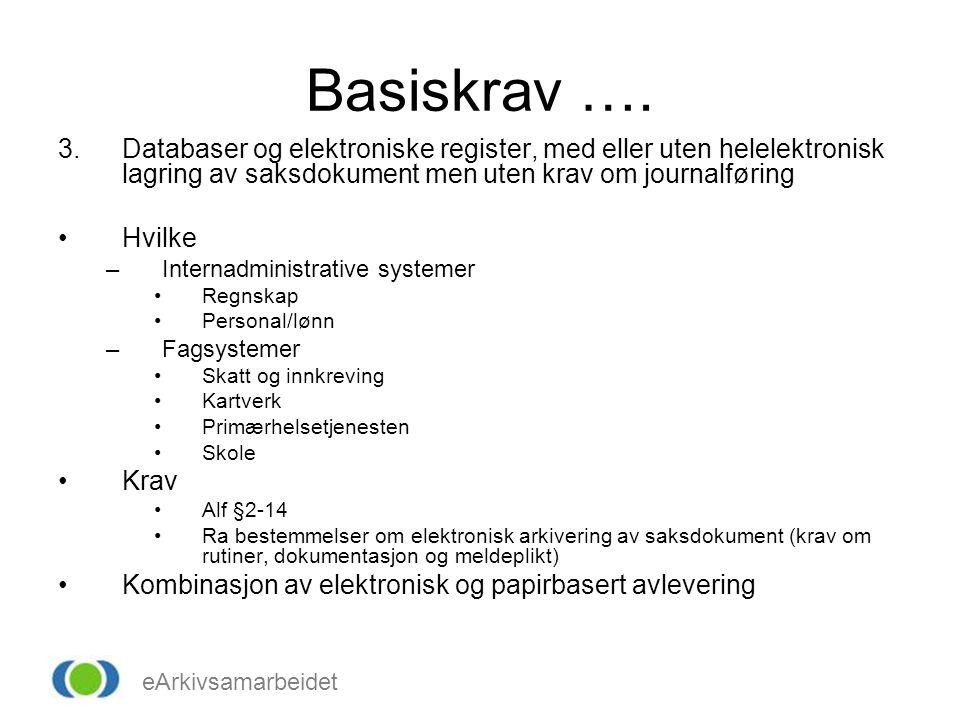 Basiskrav …. Databaser og elektroniske register, med eller uten helelektronisk lagring av saksdokument men uten krav om journalføring.