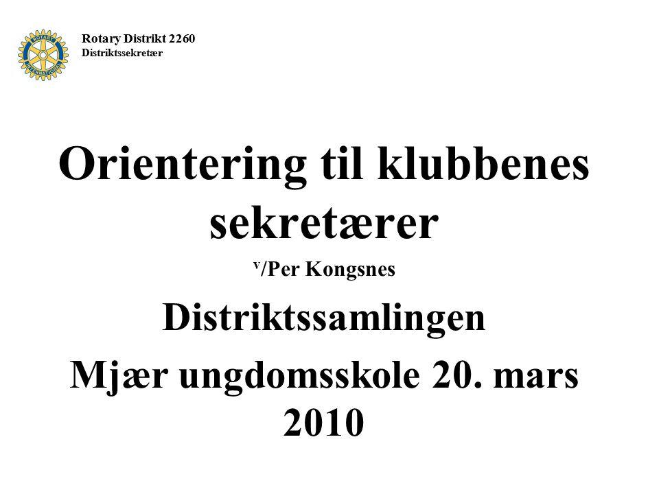 Orientering til klubbenes sekretærer Mjær ungdomsskole 20. mars 2010