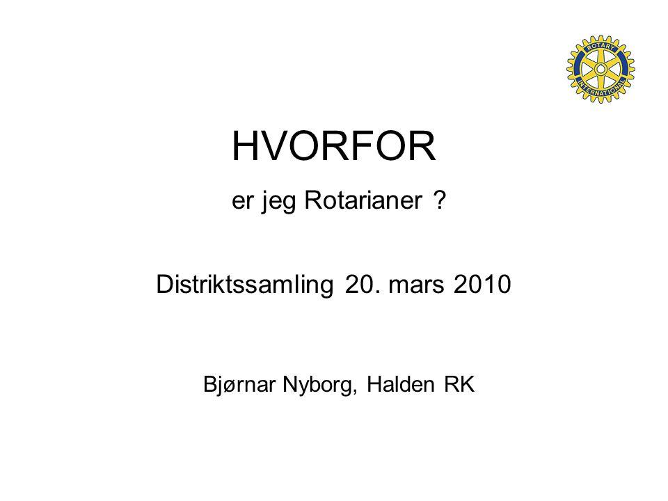 HVORFOR er jeg Rotarianer Distriktssamling 20. mars 2010
