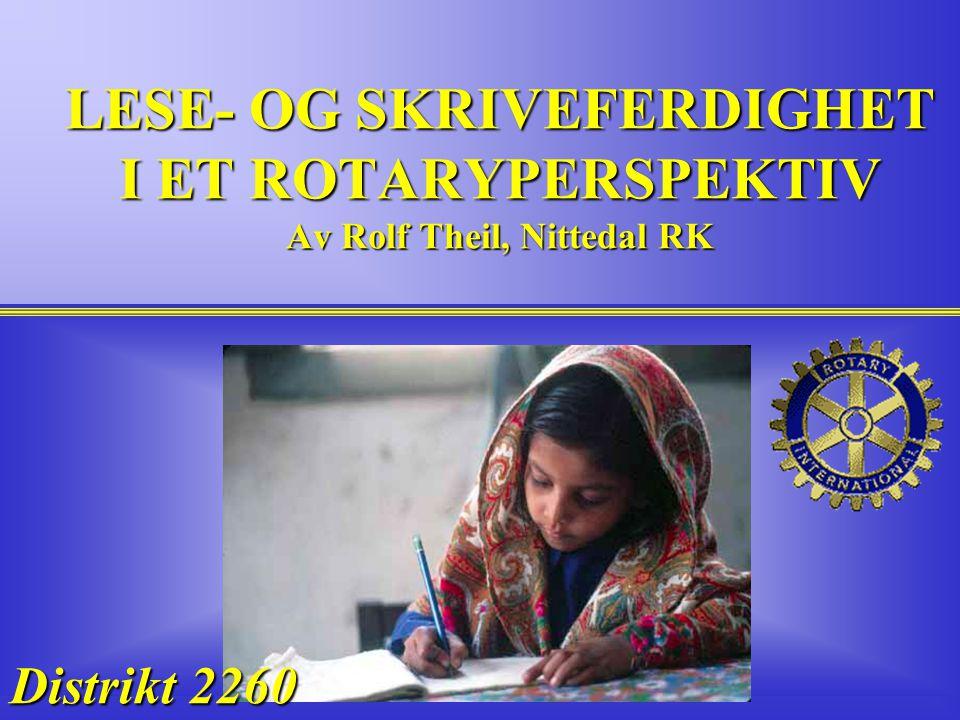 LESE- OG SKRIVEFERDIGHET I ET ROTARYPERSPEKTIV Av Rolf Theil, Nittedal RK