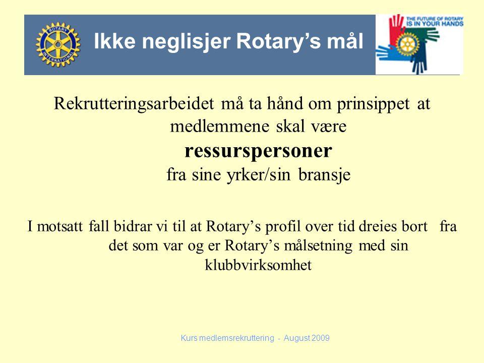 Ikke neglisjer Rotary's mål