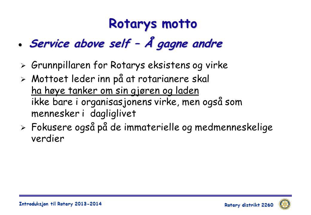 Rotarys motto Service above self – Å gagne andre