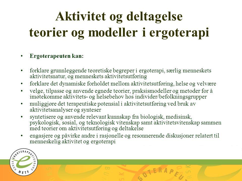 Aktivitet og deltagelse teorier og modeller i ergoterapi