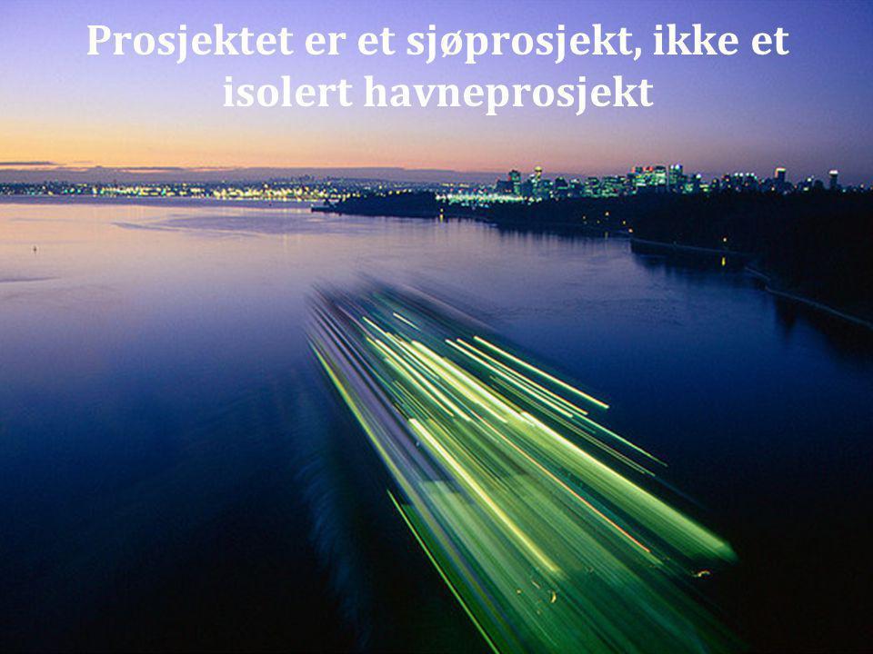 Prosjektet er et sjøprosjekt, ikke et isolert havneprosjekt
