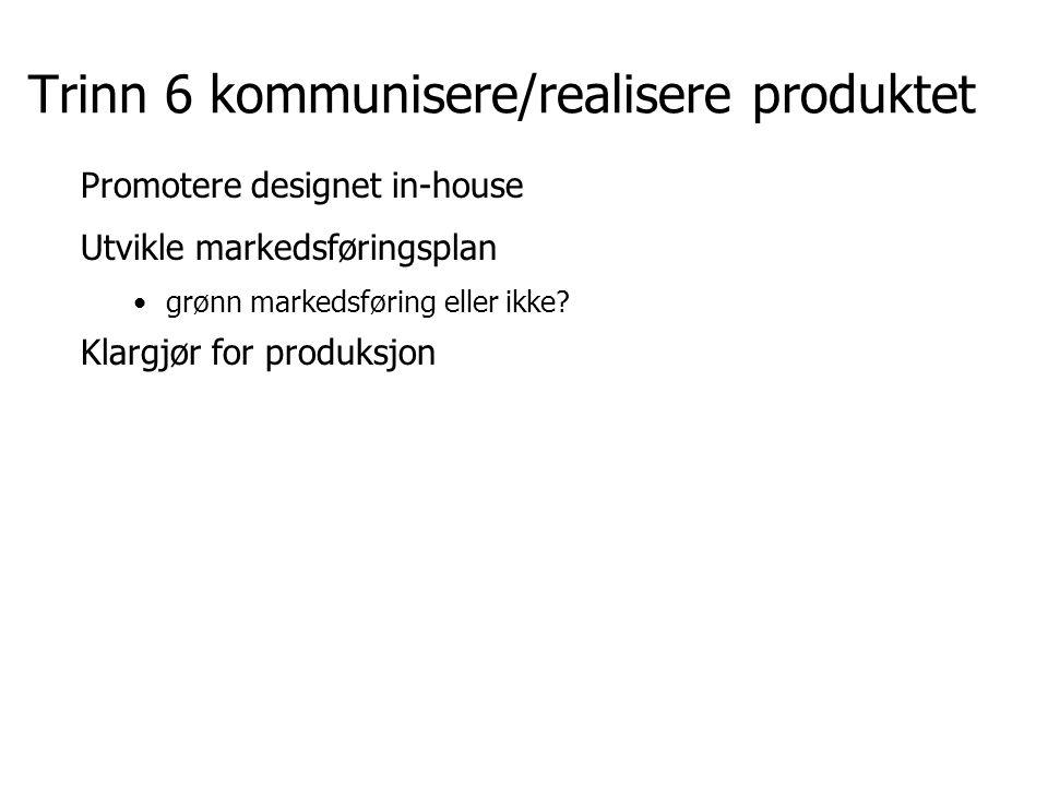 Trinn 6 kommunisere/realisere produktet