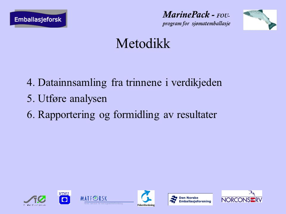 Metodikk 4. Datainnsamling fra trinnene i verdikjeden